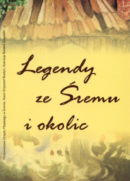 Legendy ze Śremu i okolic